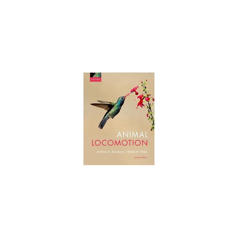 Animal Locomotion - 2 by Andrew A. Biewener & Sheila N. Patek (Paperback)