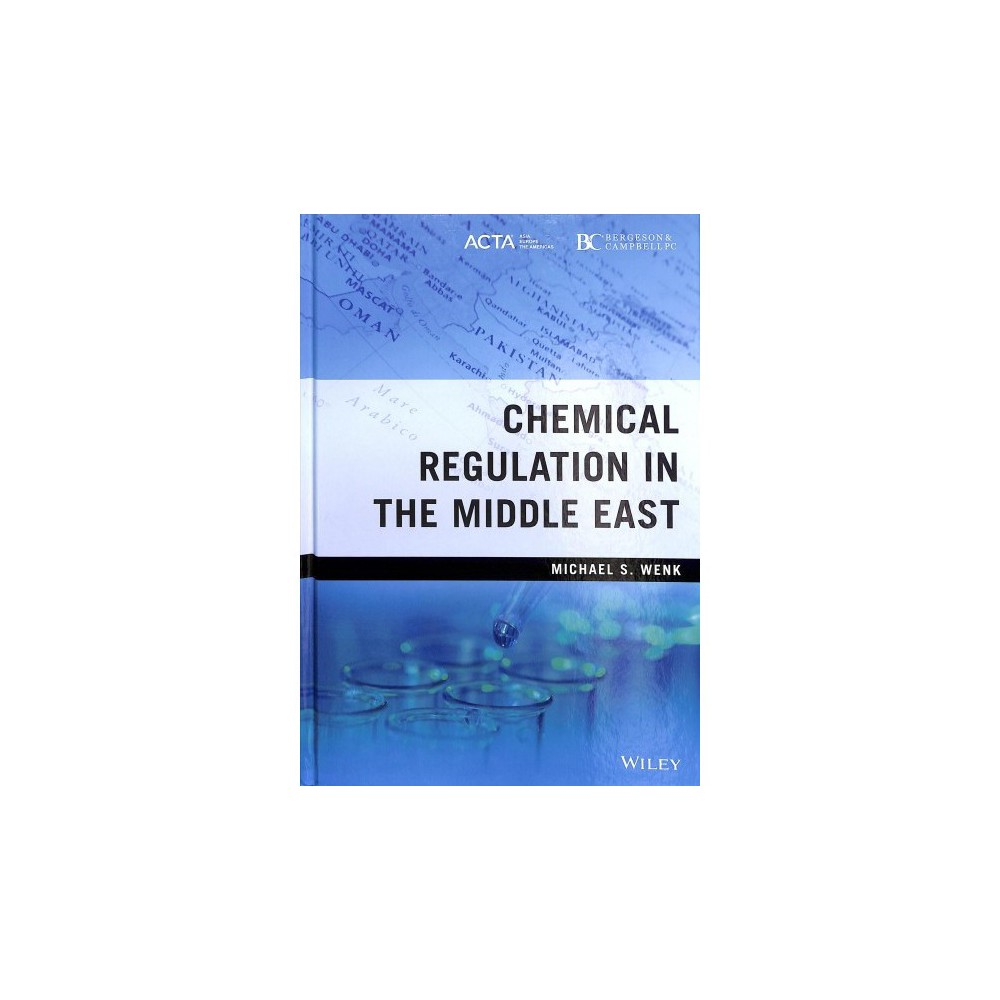 Chemical Regulation in the Middle East - by Michael S. Wenk (Hardcover)