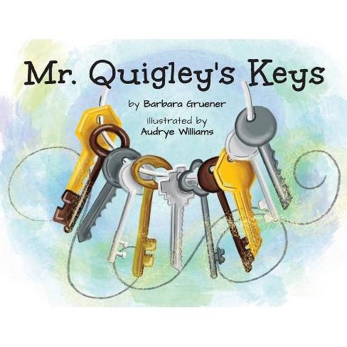 Mr. Quigley's Keys (Mom's Choice Award Winner) - by Barbara Gruener - image 1 of 1