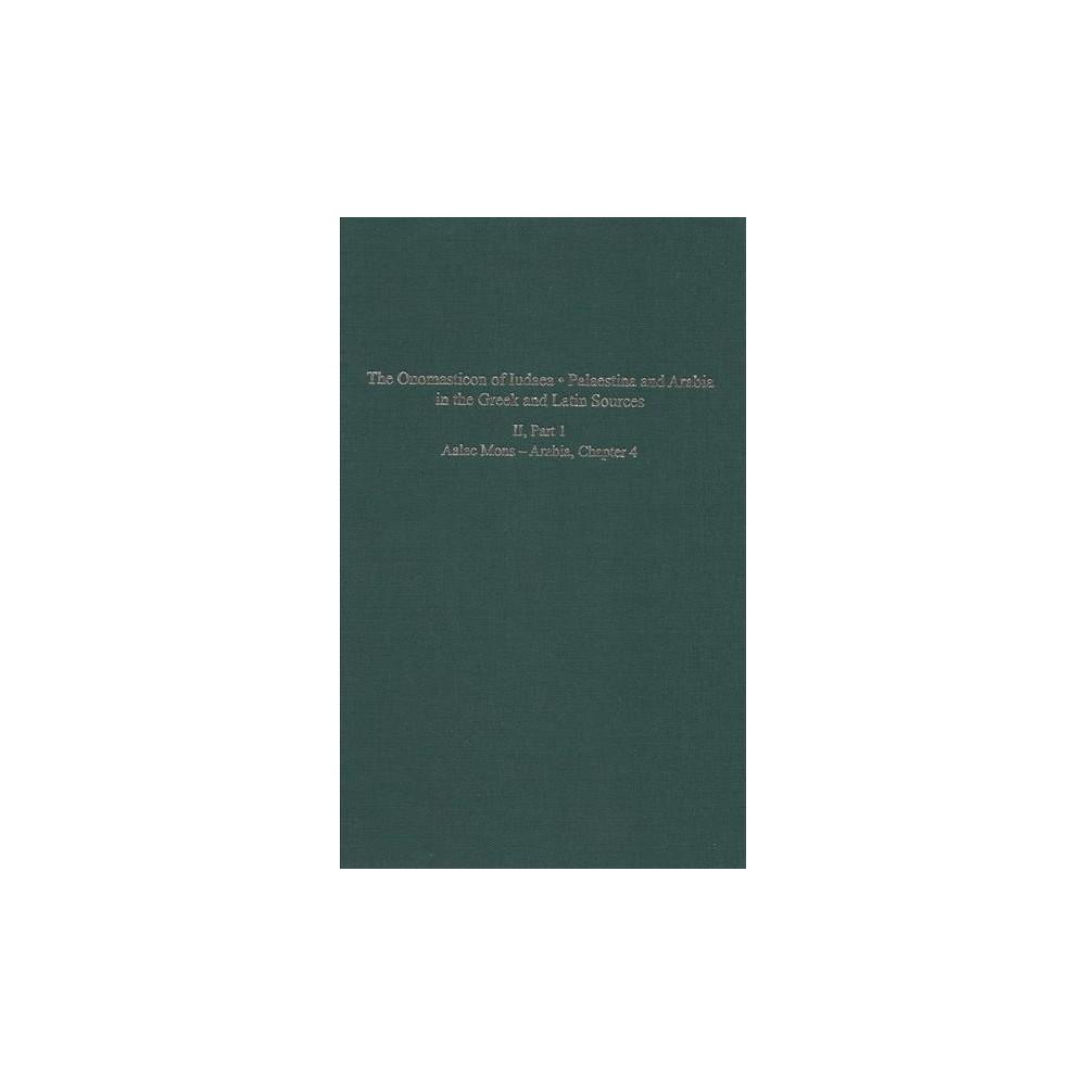Onomasticon of Iudaea : Palaestina and Arabia in the Greek and Latin Sources: Aalac Mons - Arabia,