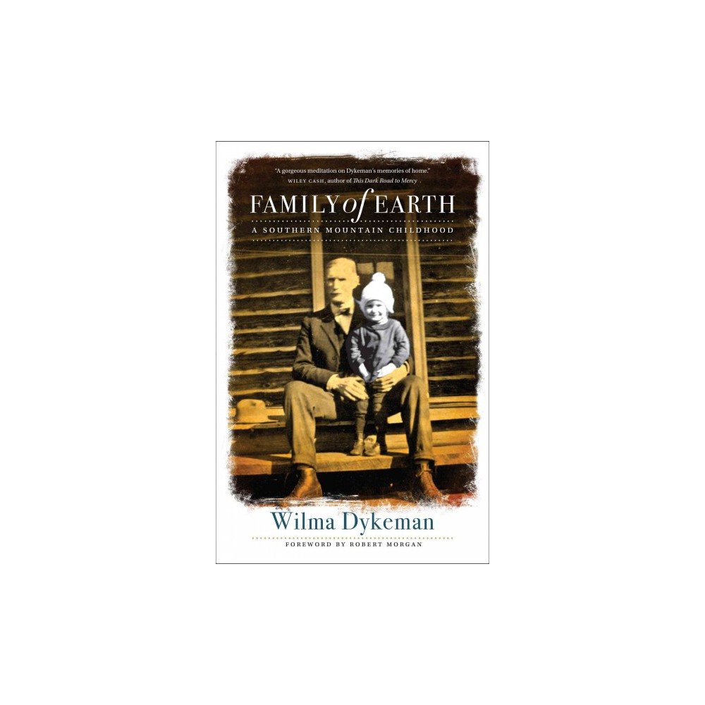 Family of Earth : A Southern Mountain Childhood (Hardcover) (Wilma Dykeman)