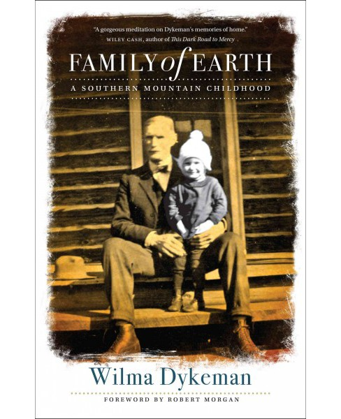 Family of Earth : A Southern Mountain Childhood (Hardcover) (Wilma Dykeman) - image 1 of 1