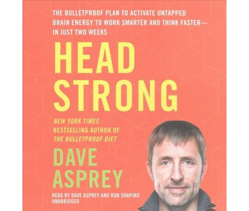 Head Strong : The Bulletproof Plan to Activate Untapped Brain Energy to Work Smarter and Think - image 1 of 1