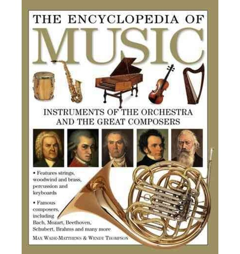 Encyclopedia of Music : Instruments of the Orchestra and the Great Composers (Reissue) (Paperback) (Max - image 1 of 1