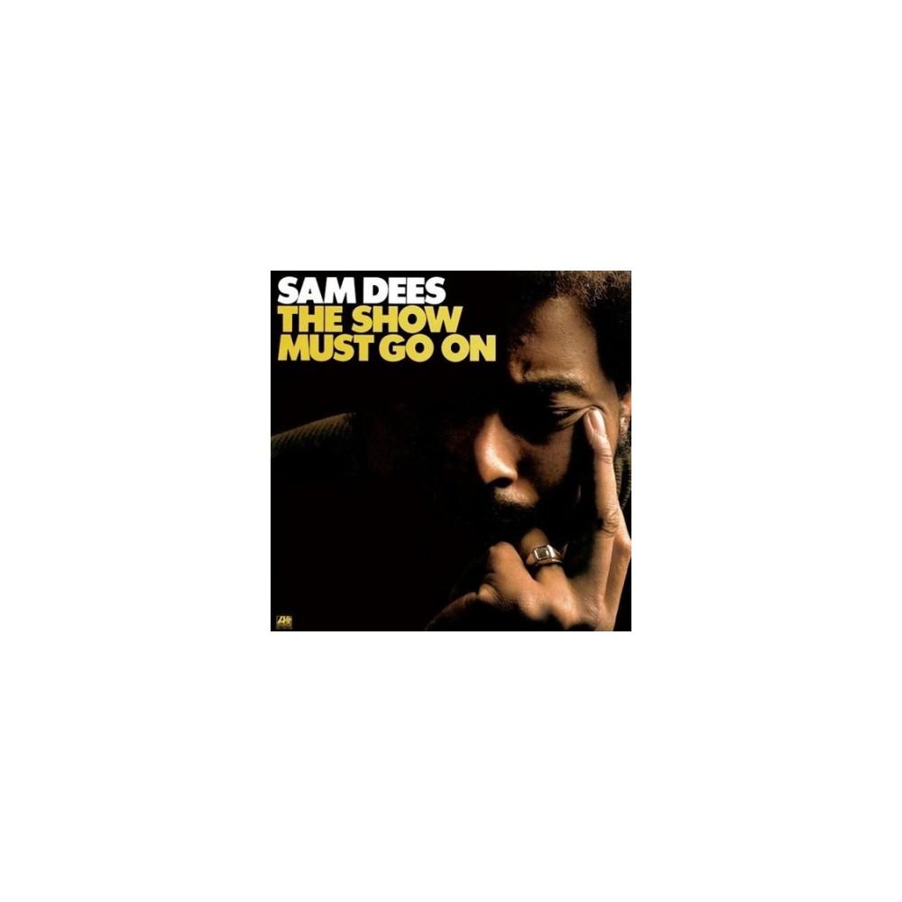 Sam Dees - Show Must Go On (Vinyl)