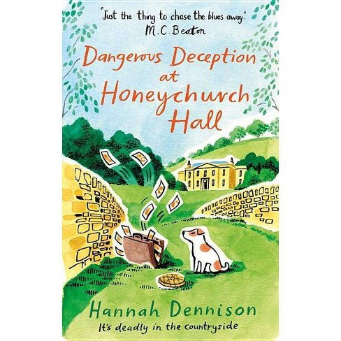 Dangerous Deception at Honeychurch Hall - by  Hannah Dennison (Paperback) - image 1 of 1