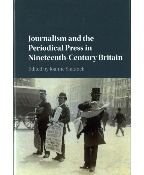 Journalism and the Periodical Press in Nineteenth-Century Britain (Hardcover) - image 1 of 1