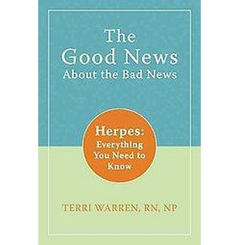 Good News About Bad News : Herpes: Everything You Need to Know (Paperback) (Terri Warren) - image 1 of 1