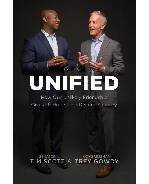 Unified : How Our Unlikely Friendship Gives Us Hope for a Divided Country -  (Hardcover) - image 1 of 1