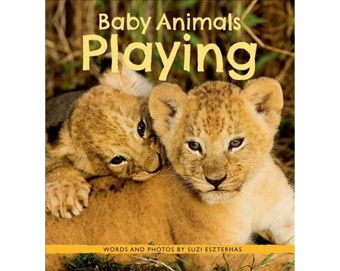 Baby Animals Playing -  (Baby Animals) by Suzi Eszterhas (Hardcover) - image 1 of 1