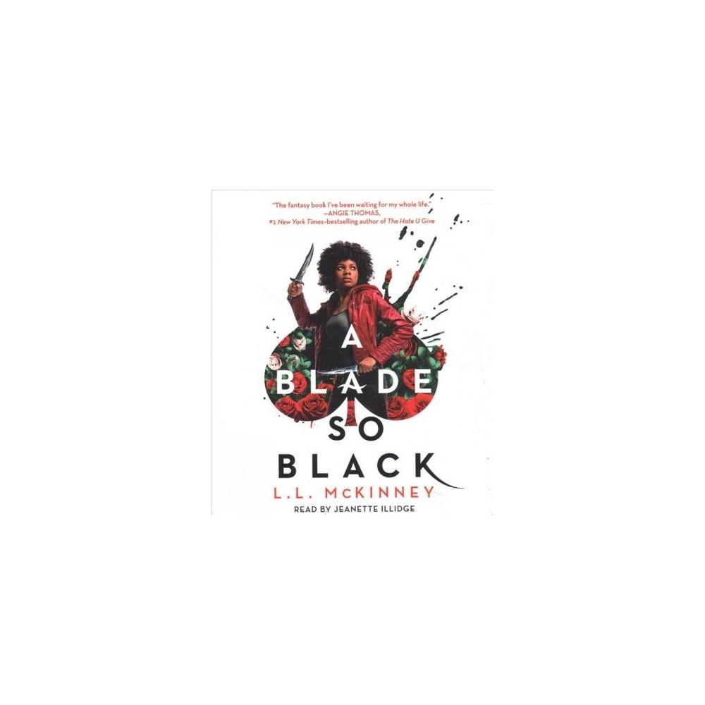 Blade So Black - Unabridged by L. L. Mckinney (CD/Spoken Word)