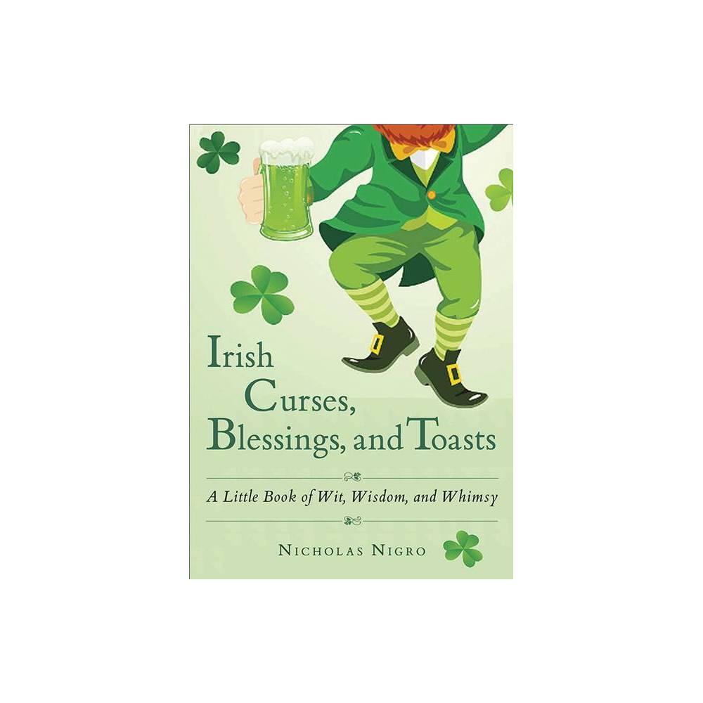 Irish Curses Blessings And Toasts By Nicholas Nigro Paperback