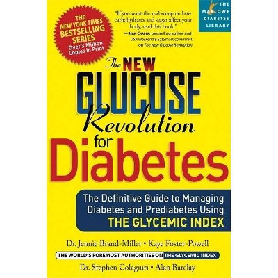 The New Glucose Revolution for Diabetes - (Marlowe Diabetes Library) by  Jennie Brand-Miller & Kaye Foster-Powell & Stephen Colagiuri (Paperback)