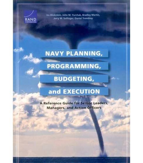 Navy Planning, Programming, Budgeting and Execution : A Reference Guide for Senior Leaders, Managers, - image 1 of 1