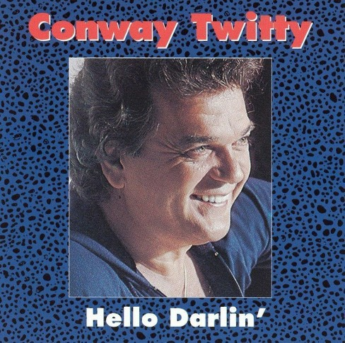 Conway twitty - Hello darlin' (CD) - image 1 of 1
