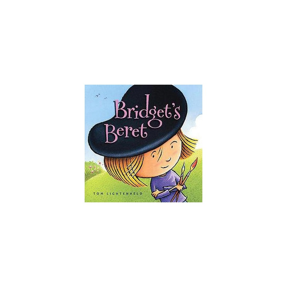 Bridget's Beret (School And Library) (Tom Lichtenheld)