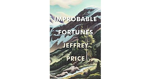 Improbable Fortunes (Hardcover) - image 1 of 1
