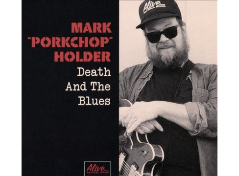 Mark Porkcho Holder - Death And The Blues (CD) - image 1 of 1