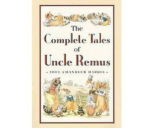 Complete Tales of Uncle Remus (Hardcover) (Joel Chandler Harris & Richard Chase) - image 1 of 1