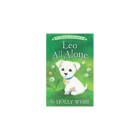 Leo All Alone - (Pet Rescue Adventures) by  Holly Webb (Paperback) - image 1 of 1