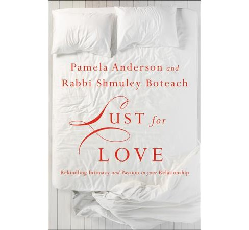 Lust for Love : Rekindling Intimacy and Passion in your Relationship -  (Hardcover) - image 1 of 1
