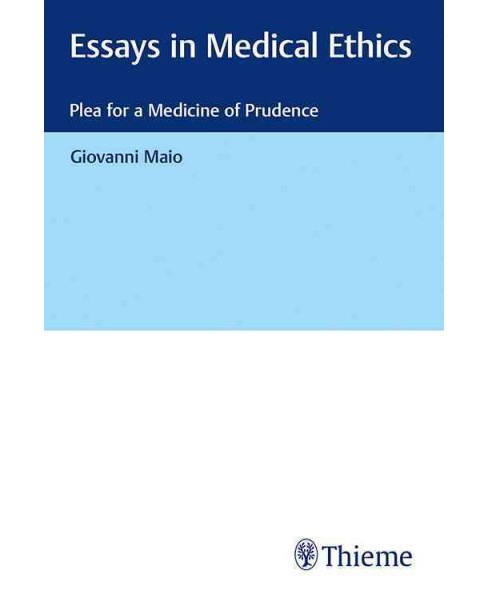 Essays in Medical Ethics : Plea for a Medicine of Prudence (Hardcover) (M.D. Giovanni Maio) - image 1 of 1