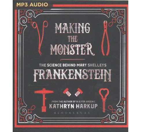Making the Monster : The Science Behind Mary Shelley's Frankenstein -  by Kathryn Harkup (MP3-CD) - image 1 of 1