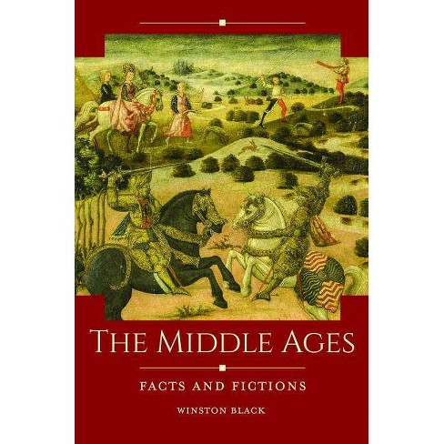 The Middle Ages - (Historical Facts and Fictions) by  Winston Black (Hardcover) - image 1 of 1