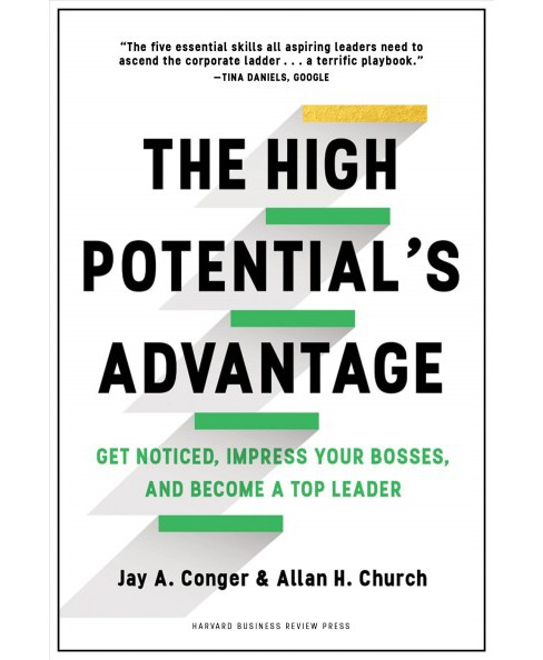 High Potential's Advantage : Get Noticed, Impress Your Bosses, and Become a Top Leader (Hardcover) (Jay - image 1 of 1