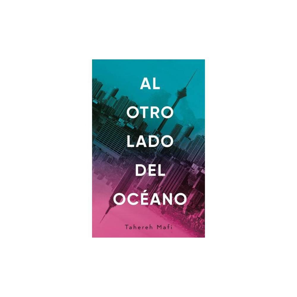 Al otro lado del oceano / A Very Large Expense of Sea - by Tahereh Mafi (Paperback)