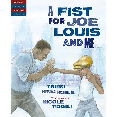 A Fist for Joe Louis and Me - (Tales of Young Americans) by  Trinka Hakes Noble (Hardcover) - image 1 of 1