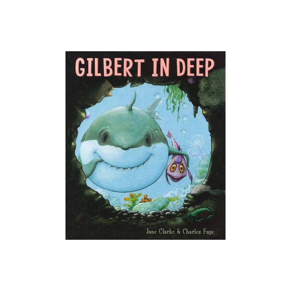 Gilbert In Deep By Jane Clarke Charles Fuge Paperback