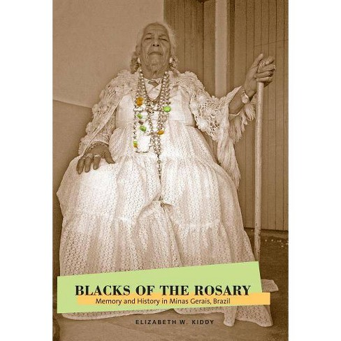 Blacks of the Rosary - by  Elizabeth W Kiddy (Paperback) - image 1 of 1
