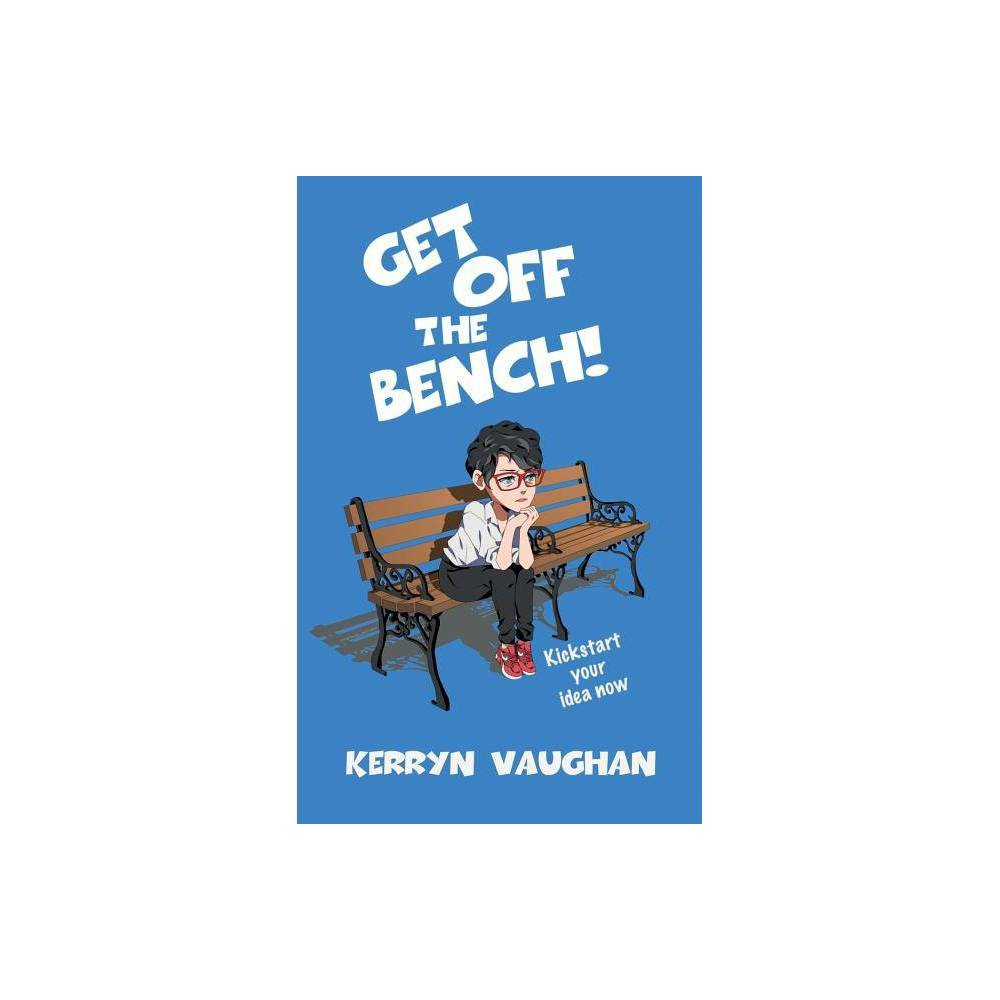 Get Off The Bench By Kerryn M Vaughan Paperback