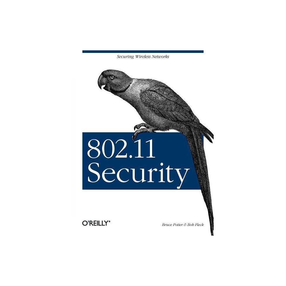 802.11 Security - by Bruce Potter & Bob Fleck (Paperback) Mention wireless networks, and the question of security will soon follow. It's not surprising that in spite of compelling business arguments for going wireless, many companies are holding back because of security concerns. But, while it's true that wireless networks create security issues that don't exist in wired networks, the issues are not insurmountable. 802.11 Security shows how you can plan for and successfully contend with security obstacles in your wireless deployment. This authoritative book not only explains the security issues, but shows you how to design and build a your own secure wireless network. 802.11 Security covers the entire process of building secure 802.11-based wireless networks, in particular, the 802.11b ( Wi-Fi ) specification. The authors provide detailed coverage of security issues unique to wireless networking, such as Wireless Access Points (Wap), bandwidth stealing, and the problematic Wired Equivalent Privacy component of 802.11. You'll learn how to configure a wireless client and to set up a Wap using either Linux or Free Bsd. You'll also find thorough information on controlling network access and encrypting client traffic. Beginning with an introduction to 802.11b in general, the book gives you a broad basis in theory and practice of wireless security, dispelling some of the myths along the way. In doing so, they provide you with the technical grounding required to think about how the rest of the book applies to your specific needs and situations. Next, the book details the technical setup instructions needed for both the Linux and FreeBSD operating systems. Some of the topics covered include: Station Security for Linux, FreeBSD, Open Bsd, Mac OS X and Windows Setting Up Access Point Security Gateway Security, including building Gateways, firewall Rules, Auditing, etc. Authentication and Encryption FreeBSD IPsec client and gateway configuration Linux IPsec client and gateway 