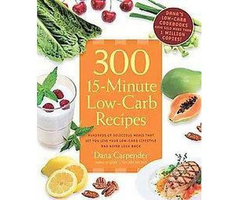 300 15-Minute Low-Carb Recipes (Paperback) - image 1 of 1