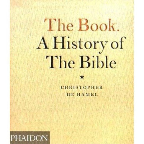 The Book. a History of the Bible - by  Christopher de Hamel (Paperback) - image 1 of 1