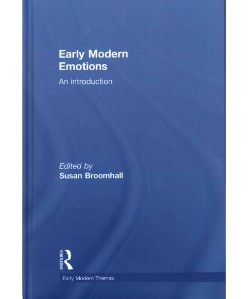 Early Modern Emotions : An Introduction (Hardcover) - image 1 of 1