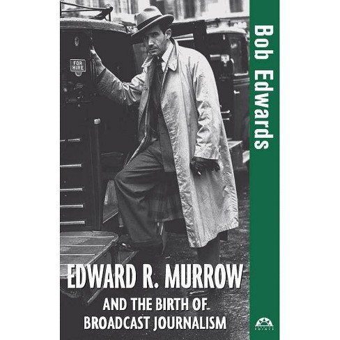 Edward R. Murrow and the Birth of Broadcast Journalism - (Turning Points) by  Bob Edwards (Hardcover) - image 1 of 1