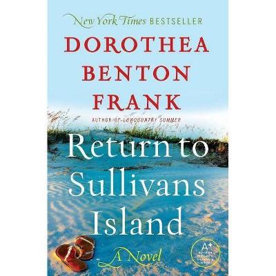 Return to Sullivans Island - (Sullivans Island Sequel) by  Dorothea Benton Frank (Paperback)