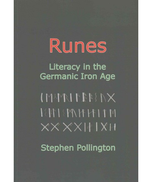 Runes : Literacy in the Germanic Iron Age (Paperback) (Stephen Pollington) - image 1 of 1