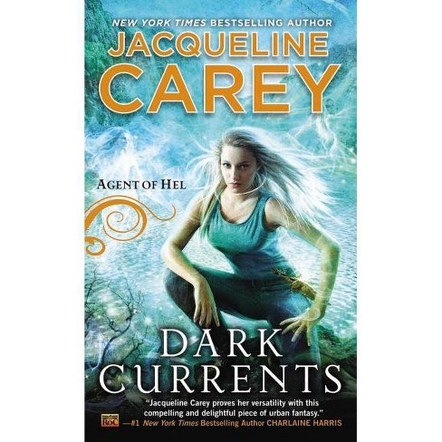 Dark Currents - (Agent of Hel) by  Jacqueline Carey (Paperback) - image 1 of 1