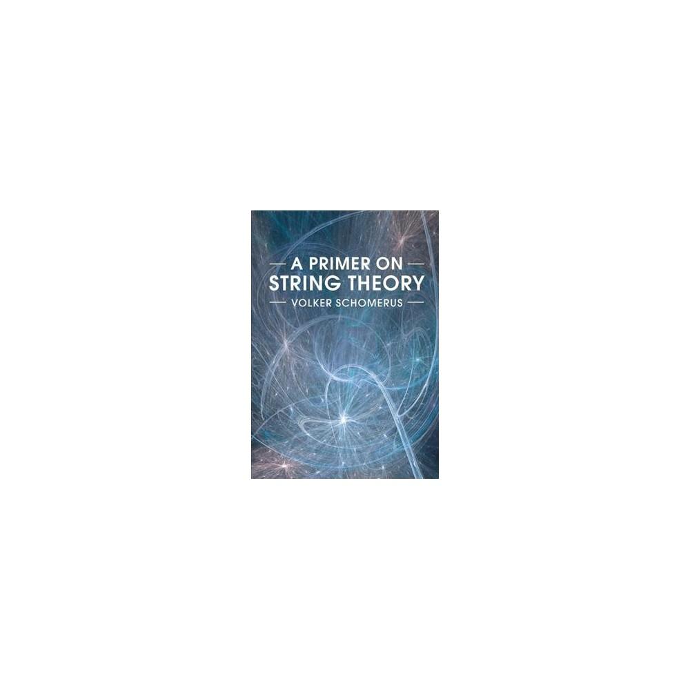 Primer on String Theory (Paperback) (Volker Schomerus)