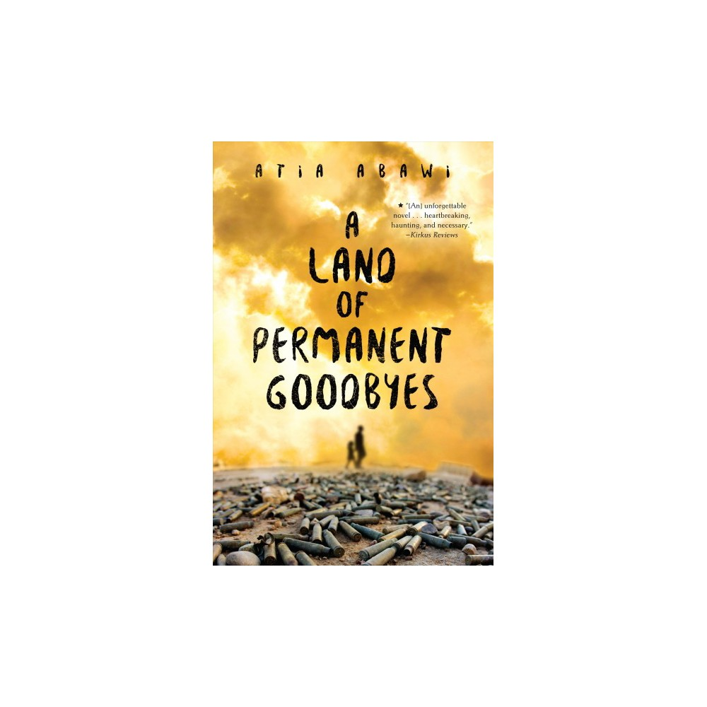 Land of Permanent Goodbyes - Reprint by Atia Abawi (Paperback)