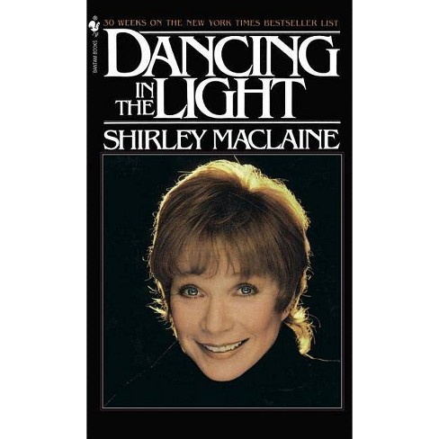 Dancing in the Light - by  Shirley MacLaine (Paperback) - image 1 of 1