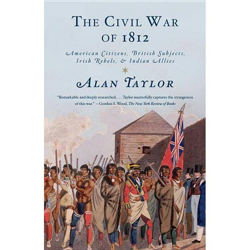 The Civil War of 1812 - by  Alan Taylor (Paperback) - image 1 of 1
