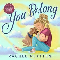 You Belong - by Rachel Platten (Hardcover)