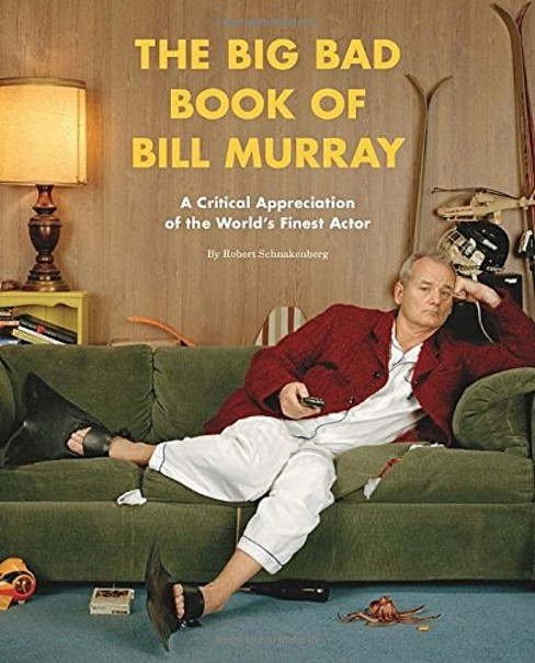 Big Bad Book of Bill Murray : A Critical Appreciation of the World's Finest Actor (Paperback) (Robert - image 1 of 1