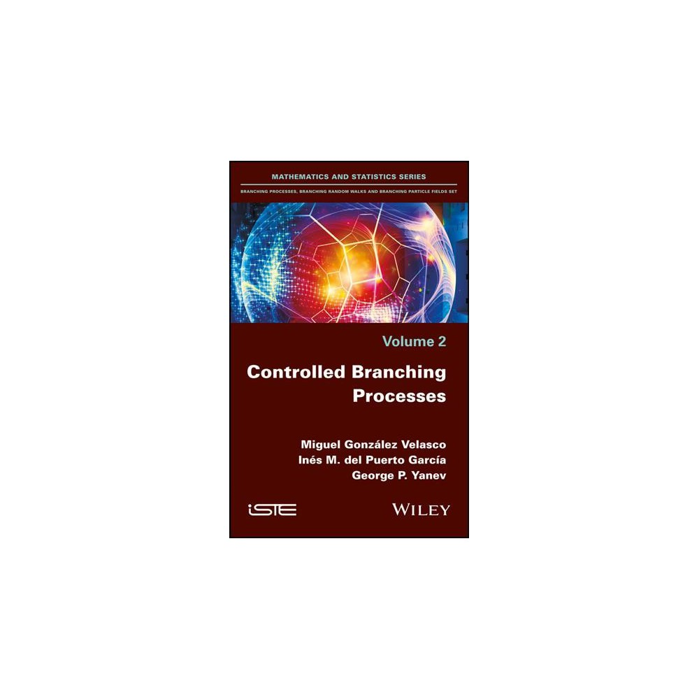 Controlled Branching Processes - (Hardcover)