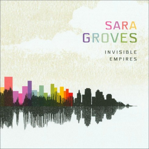 Sara Groves - Invisible Empires (CD) - image 1 of 1